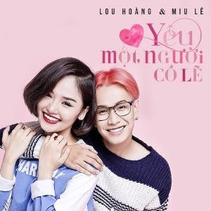 Lou Hoàng & Miu Lê – Yêu Một Người Có Lẽ – iTunes AAC M4A – Single