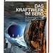 Das Kraftwerk im Berg - Die Baugeschichte des Pumpspeicherwerks Limberg II
