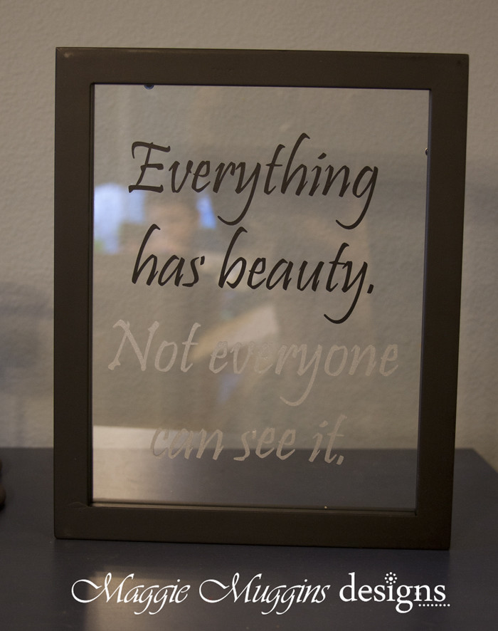 Vinyl Quote On Floating Glass Everything Has Beauty Not