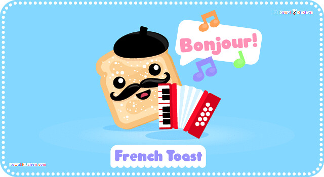 Kawaii French Toast cartoon | Bonjour! It's French toast ...