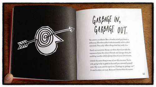 Steal Like An Artist - Garbage In, Garbage Out | by Austin Kleon