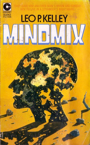 Mindmix by Leo P. Kelly. Coronet 1973. Cover art by Chris Foss. ISBN 0340167130