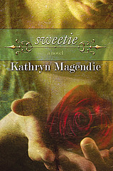 sweetie | by kathryn magendie author editor