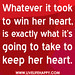 Whatever it took to win her heart, is exactly what it's going to take to keep her heart.