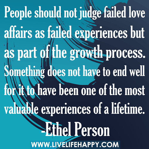 "Quotes About Failed Love: ""People Should Not Judge Failed Love Affairs As Failed Exp"