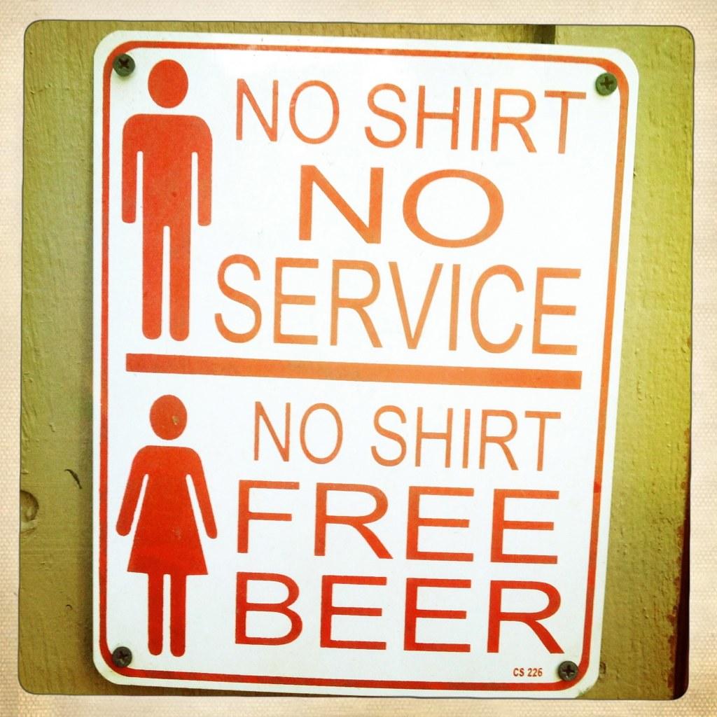 No Shirt No Service, No Shirt Free Beer Sign | Lynn Friedman | Flickr