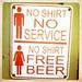 No Shirt No Service, No Shirt Free Beer Sign
