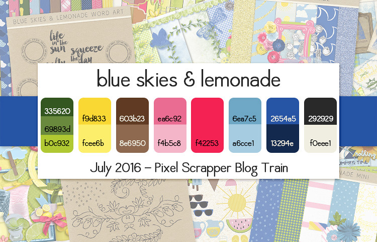 Pixel Scrapper July 2016 Blog Train - Blue Skies & Lemonade