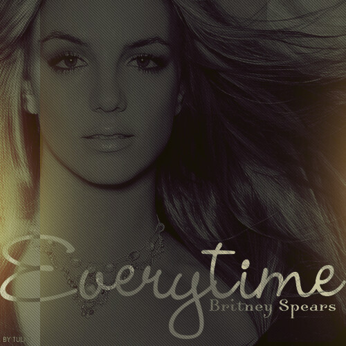 Britney Spears Everytime I Guess I Need You Baby