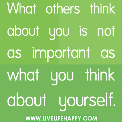 Quotes About Being Yourself And Not Caring What Others Think