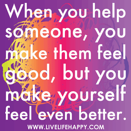 When You Help Someone, You Make Them Feel Good, But You M -3331