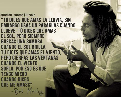 """Fraces De Bob Marley: """"Tu Dices Que Amas La Lluvia, Sin"""