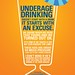 Underage Drinking starts with an Excuse