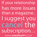 """If your relationship has more issues than a magazine… I suggest you cancel the subscription…"""