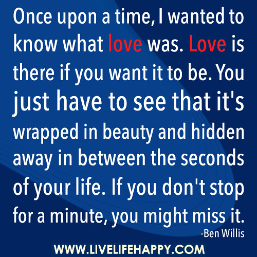 You Get Life Once Quotes: Once Upon A Time, I Wanted To Know What