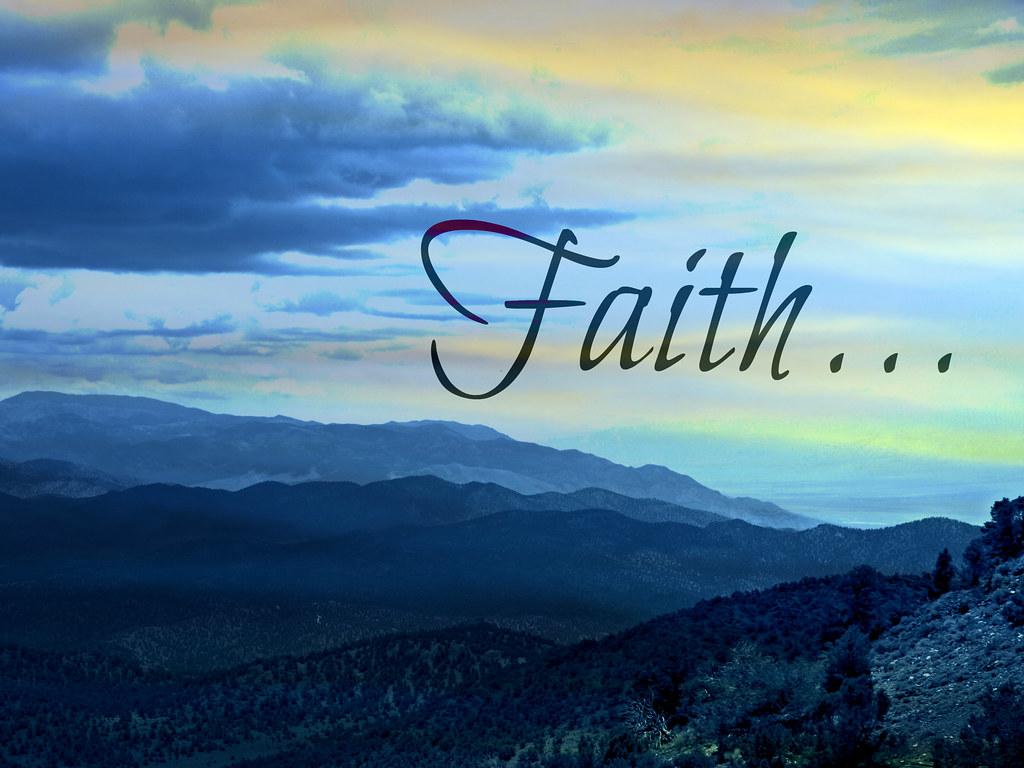 Faith Quot What Is Faith Faith Is A Personal Accepting