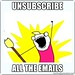 Unsubscribe All the Emails - All the things | Meme Generator