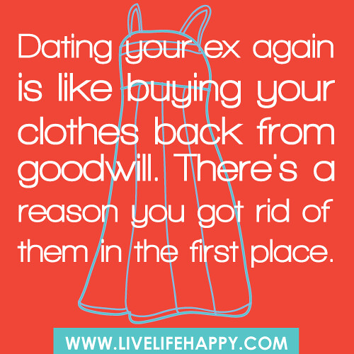 dating your ex again is like buying your clothes back from