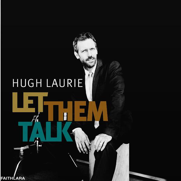HUGH LAURIE - LET THEM...