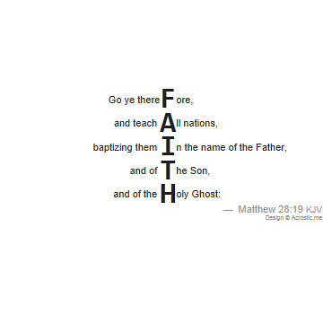 Acrostic poem Faith in Matthew 28:19 | This acrostic poem fo ...