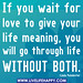 If you wait for love to give your life meaning, you will go through life without both.