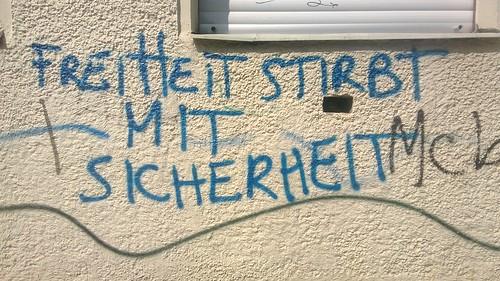 """""""Freiheit stirbt mir Sicherheit"""" Berlin 2013"""