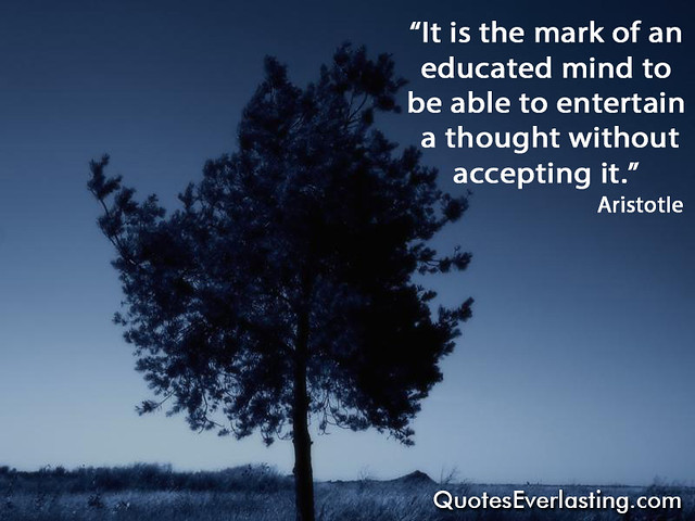 It Is the Mark of an Educated Mind Aristotle