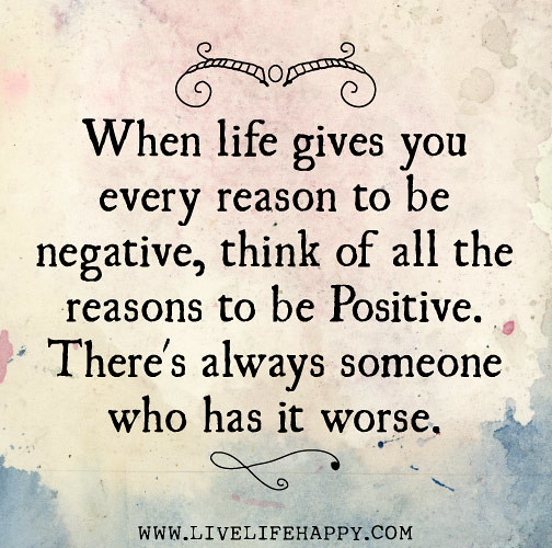 """Always Keep Positive Attitude Quotes: """"When Life Gives You Every Reason To Be Negative, Think Of"""