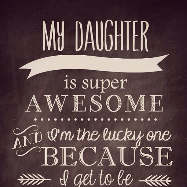 #her #daddy #my #daughter #is #super #awesome