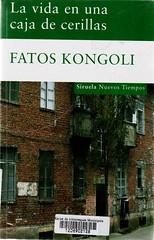 Fatos Kongoli, La vida en una caja de cerillas