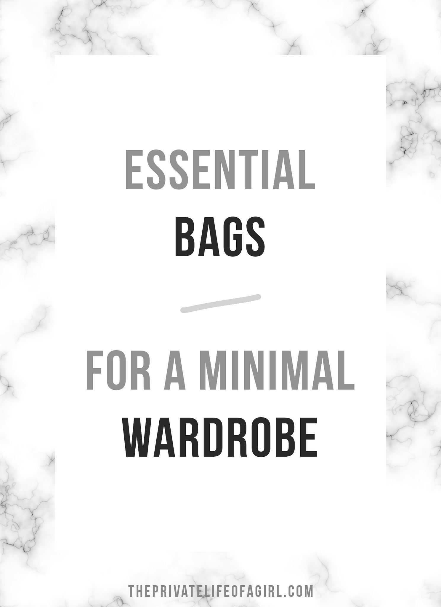 Essential Bags for a Minimal Wardrobe