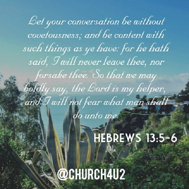 "#Jesus Hebrews 13:5-6 ""Let your conversation be without co ..."