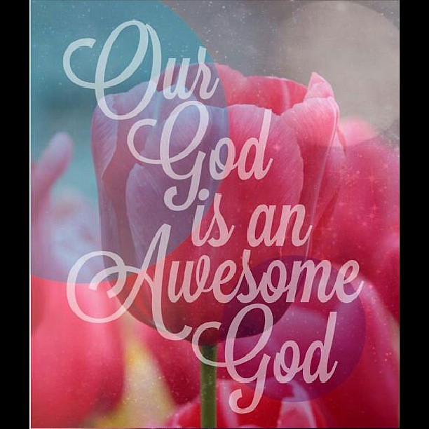 Our God Is An Awesome God God Jesus Christians Bible Flickr