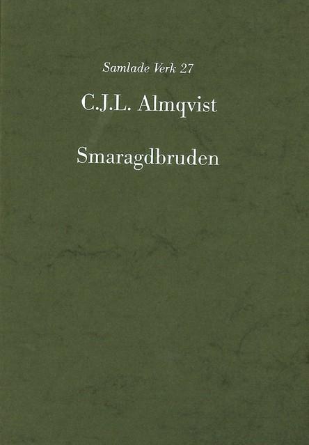 Smaragdbruden : följderna af ett rikt nordiskt arf av Carl Jonas Love Almqvist