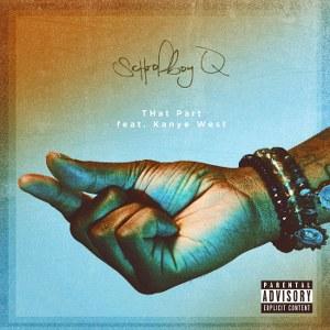 ScHoolboy Q – THat Part (feat. Kanye West)