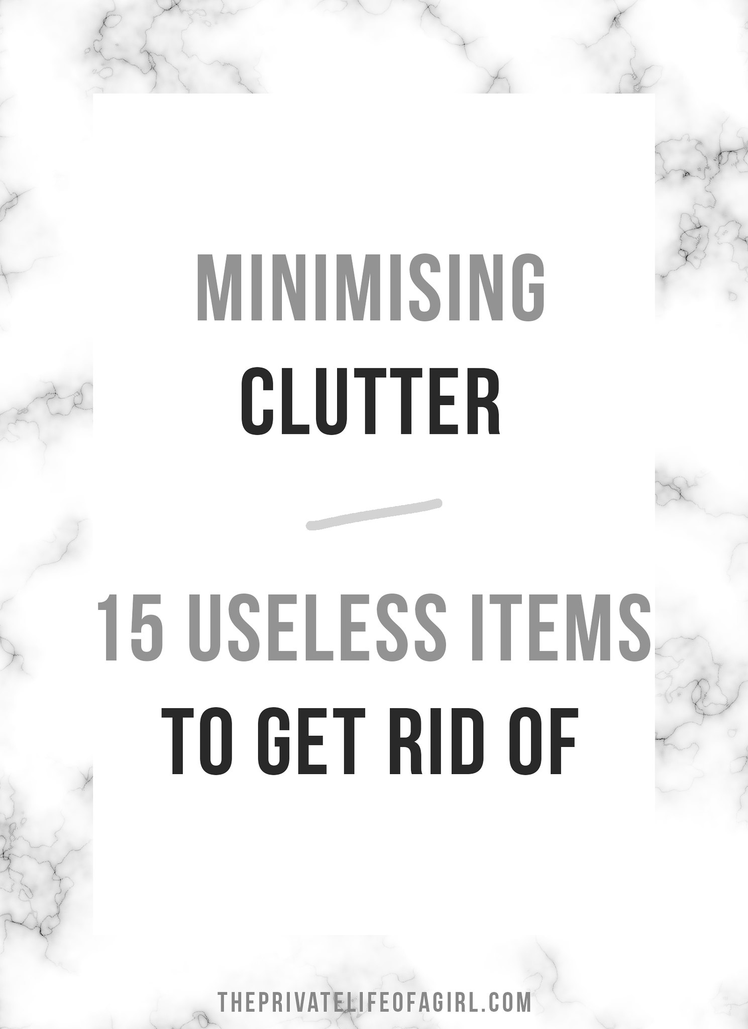 Minimising Clutter: 15 Useless Items To Get Rid Of