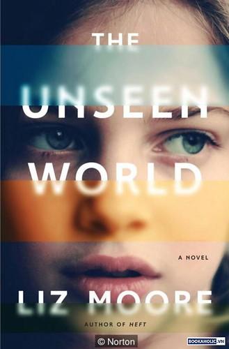 Liz Moore, The Unseen World