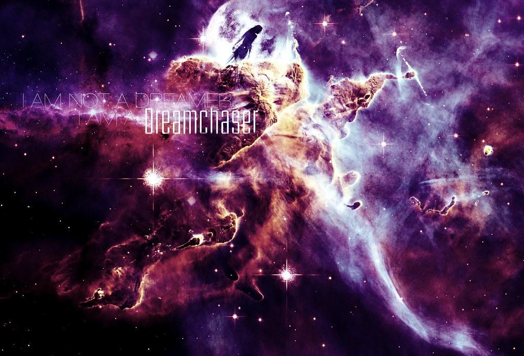 wallpaper i am not a dreamer i am a dreamchaser flickr