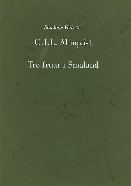 Tre fruar i Småland av Carl Jonas Love Almqvist