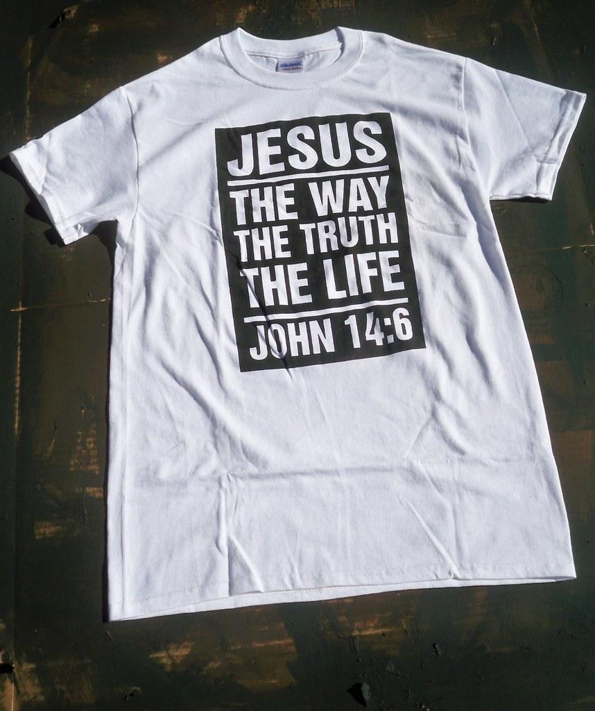 JOHN 14:6 T-SHIRT | John 14:6 t-shirts now available ...
