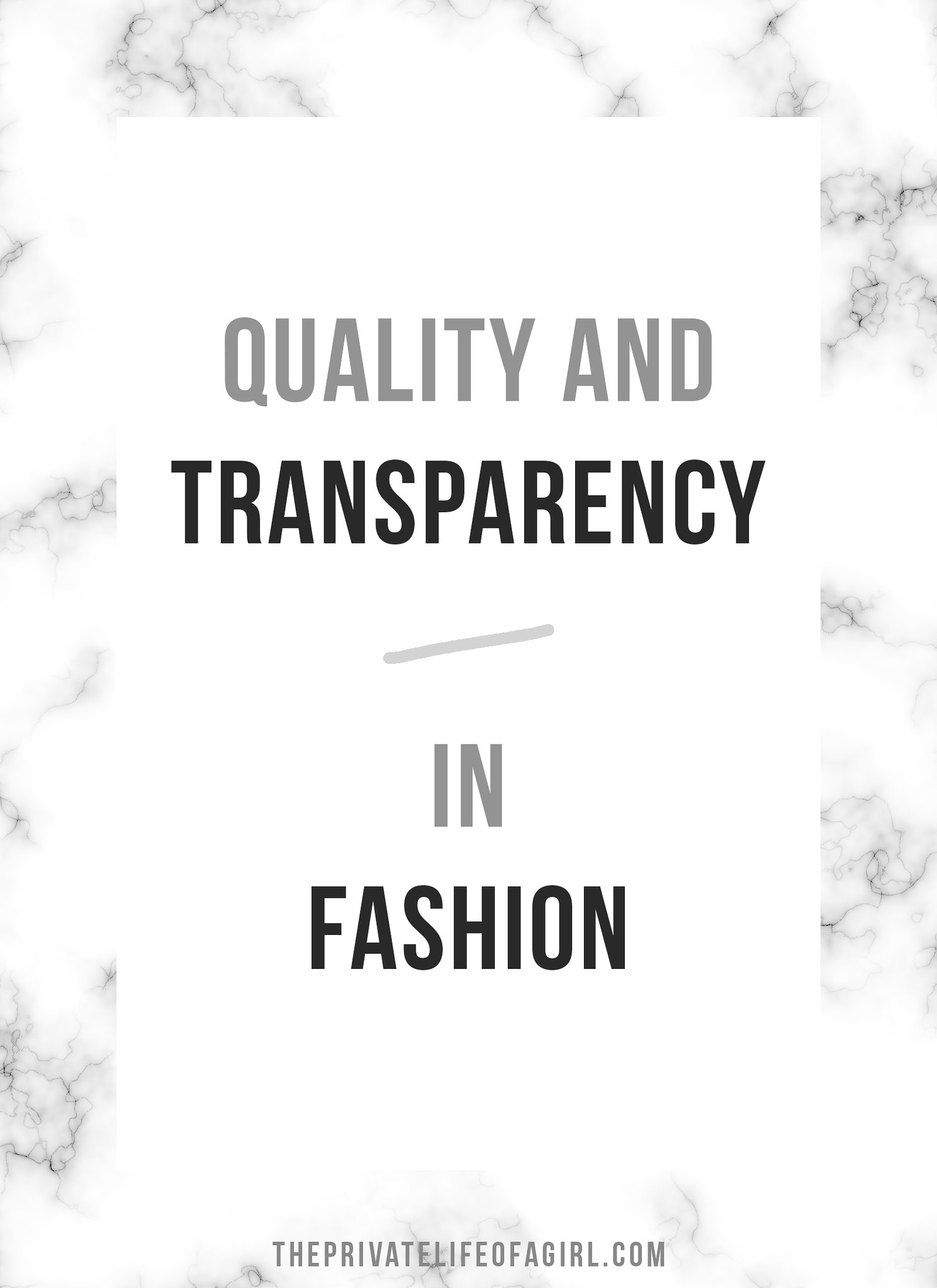 On Quality and Transparency in Fashion