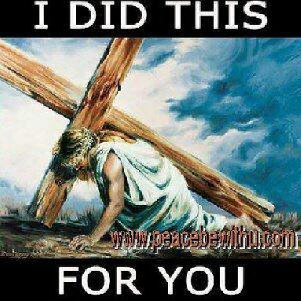 I Did This For You. #Jesus #cross #death #risen #love #quo