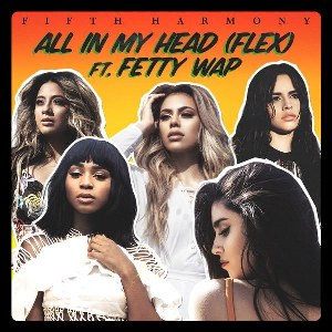 Fifth Harmony – All In My Head (Flex) [feat. Fetty Wap]