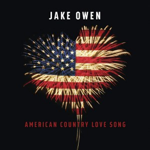 Jake Owen – American Country Love Song