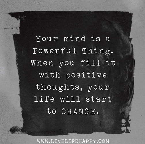 your mind is a powerful thing when you fill it with posit