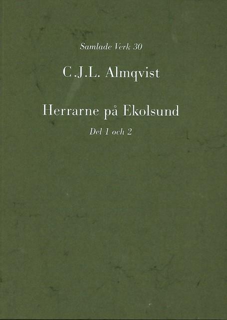 Herrarne på Ekolsund, D. 1-2 av Carl Jonas Love Almqvist
