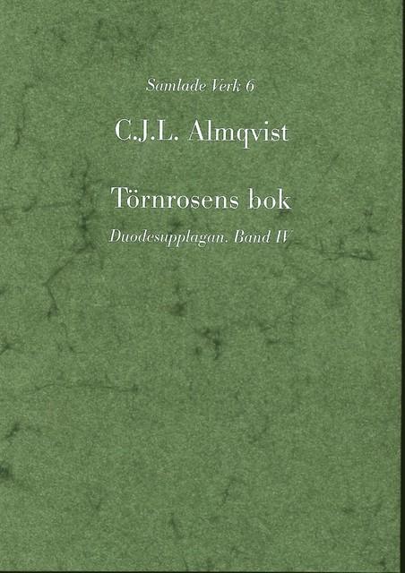 Törnrosens bok : duodesupplagan. Bd 4, Drottningens juvelsmycke (1834) av Carl Jonas Love Almqvist