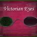 Victorian Eyes Exhibition