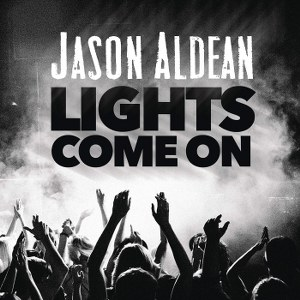 Jason Aldean – Lights Come On