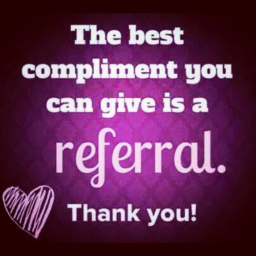 Thank You Quotes For Business Clients: I Love Referrals! How Can I Earn Your Business? Thank You